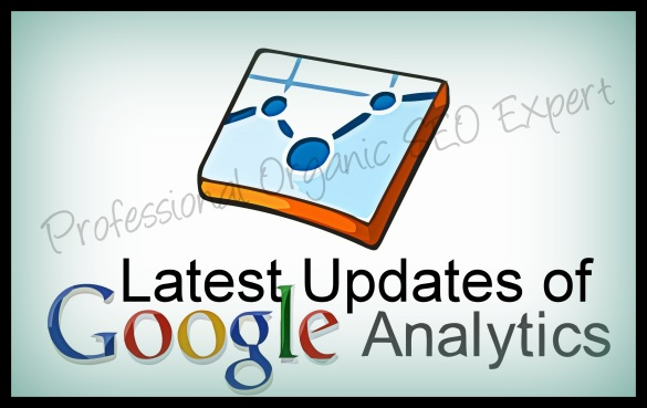 Latest Upgrades of Google Analytics - professional organic seo expert kolkata