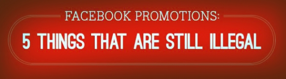 5 Things That Are Still Illegal for facbook promotions